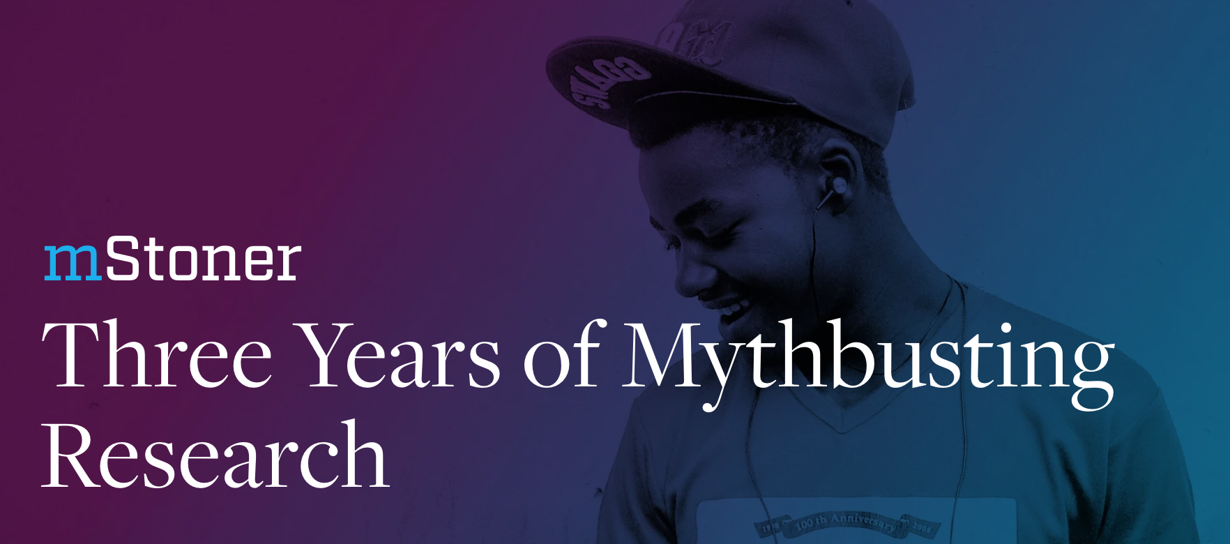 mStoner Three Years of Mythbusting Research